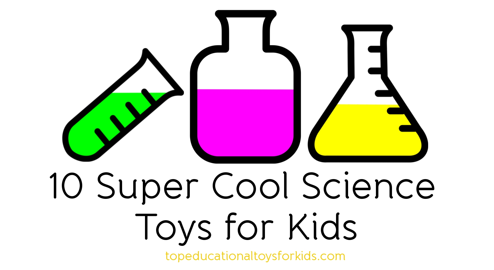 Super Cool Science Toys for Kids