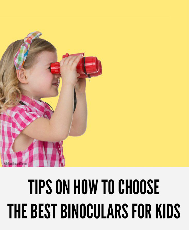 Kids Binoculars: Top Tips on How to Choose the Best Binoculars for Kids