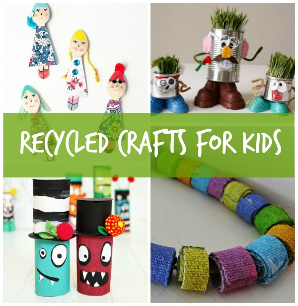 7 recycled crafts for kids turning trash into cute fun for Easy recycling ideas